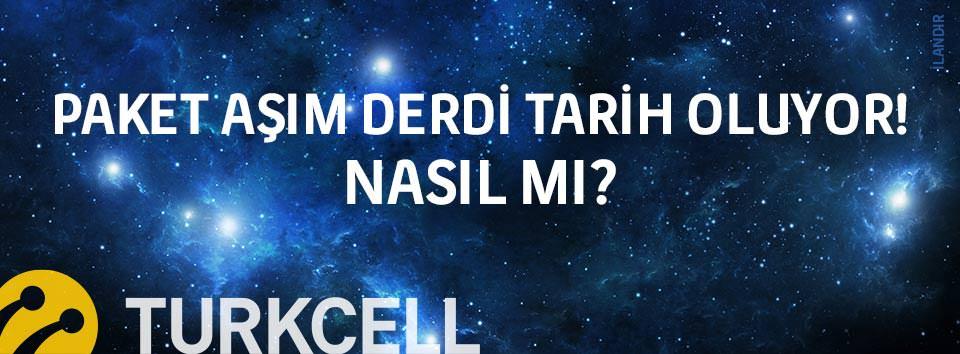 Turkcell'de paket aşım çözümleri!
