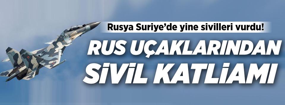 Rus uçaklarından sivil katliamı
