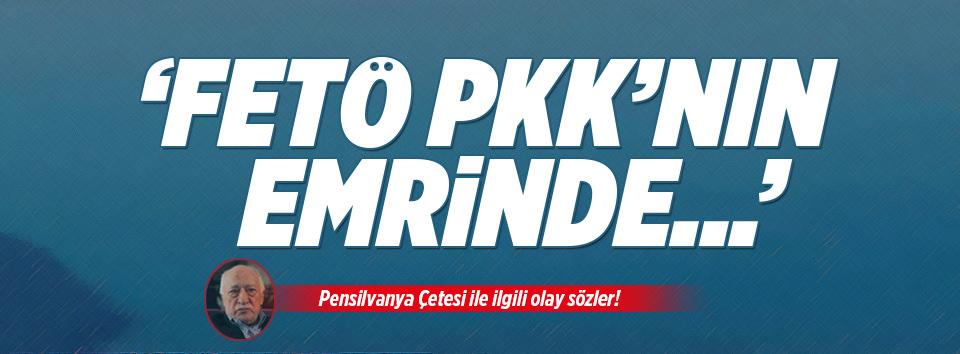 FETÖ PKKnın emrinde!