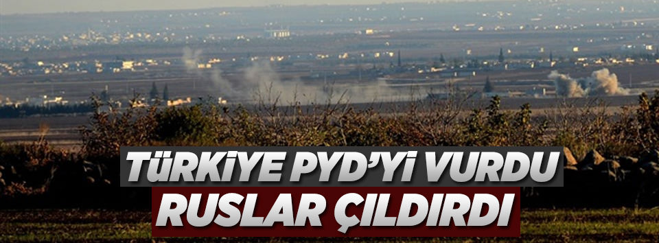 Türkiye PYDyi vurdu Ruslar çıldırdı