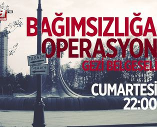 Bağımsızlığa operasyon Gezi