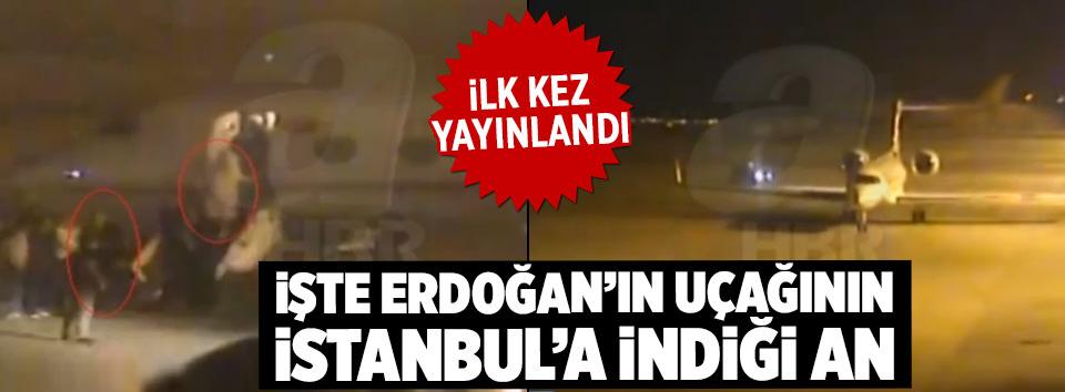 İşte Erdoğanın uçağının İstanbula indiği an