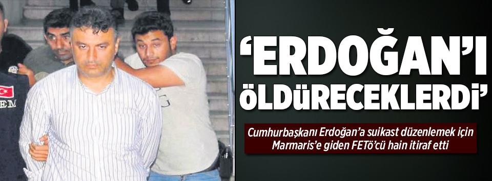 Erdoğan'ı öldüreceklerdi