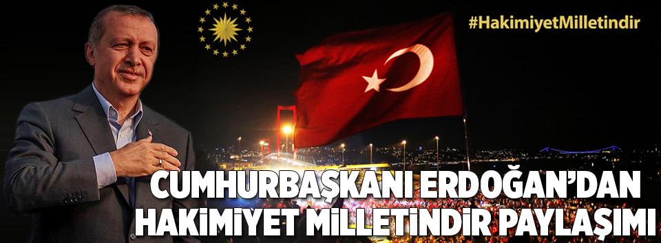 Erdoğandan #HakimiyetMilletindir paylaşımı