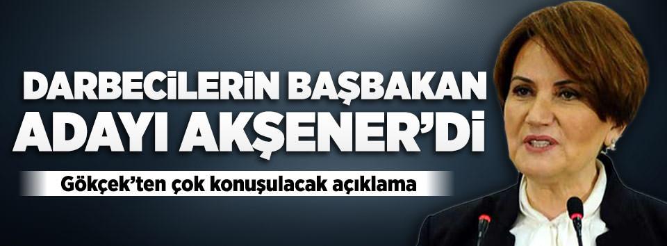 Gökçekten çarpıcı Akşener' iddiası
