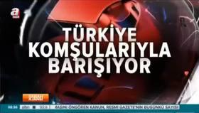 Türkiye komşularıyla barışıyor! Birileri rahatsız oluyor