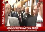 Artvin'de Kılıçdaroğlu'nun konvoyuna silahlı saldırı