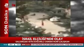 İsrail Elçiliği'ne saldırı anı kamerada