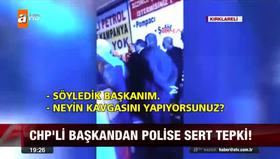 CHP'li Başkan'dan polislere tehdit!
