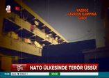 NATO ülkesinde terör üssü!