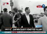CHP'nin ülkeyi yönettiği karanlık yıllar