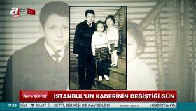 İstanbul'un kaderinin değiştiği gün