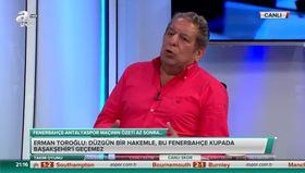 Erman Toroğlu: Fenerbahçenin futbolu kabız
